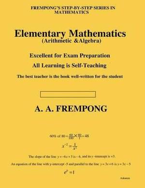 Elementary Mathematics: (Arithmetic & Algebra)