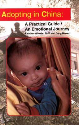 Adopting in China: A Practical Guide/An Emotional Journey