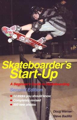 Skateboarder's Start-Up: A Beginner's Guide to Skateboarding