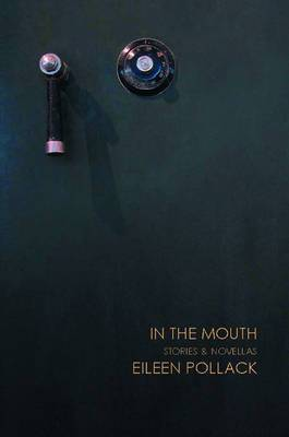 In the Mouth: Stories and Novellas