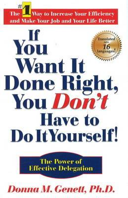 If You Want it Done Right, You Don't Have to Do it Yourself: The Power of Effective Delegation