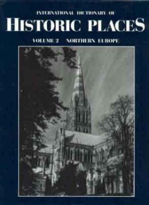Northern Europe: International Dictionary of Historic Places: Volume 2