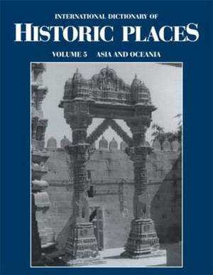 Asia and Oceania: International Dictionary of Historic Places: Volume 5