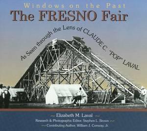 The Fresno Fair: As Seen Through the Lens of Claude C Pop Laval