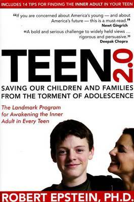 Teen 2.0: Saving Our Children & Families from the Torment of Adolescence