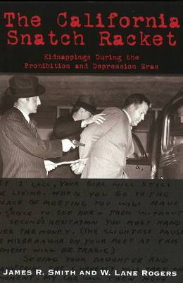 California Snatch Racket: Kidnappings During the Prohibition & Depression Eras
