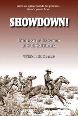 Showdown!: Lionhearted Lawmen of Old California