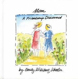 Mom, a Friendship Discovered