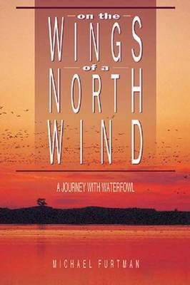 On the Wings of a North Wind: A Journey of Waterfowl