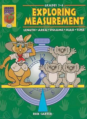 Exploring Measurement, Grades 3-4: Length, Area, Volume, Mass, Time