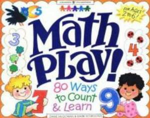 Math Play!: 80 Ways to Count and Learn