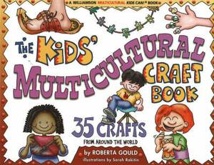 Kids' Multicultural Craft Book: 35 Crafts from Around the World