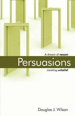 Persuasions: A Dream of Reason Meeting Unbelief.