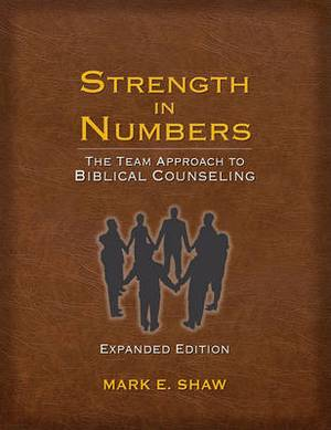 Strength in Numbers: The Team Approach to Biblical Counseling