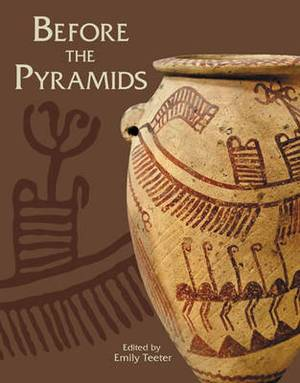 Before the Pyramids: The Origins of Egyptian Civilization