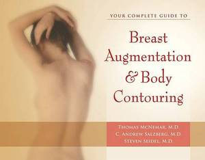 Your Complete Guide to Breast Augmentation and Body Contouring