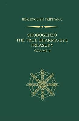 Shobogenzo v. 2: The True Dharma-eye Treasury