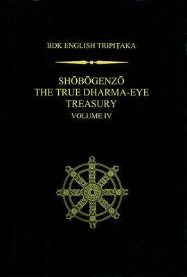 Shobogenzo v.4: The True Dharma-eye Treasury
