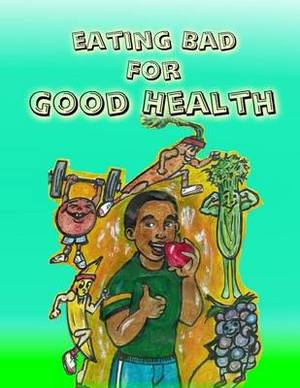 Eating Bad for Good Health