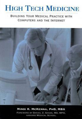 High Tech Medicine: Building Your Medical Practice with Computers and the Internet