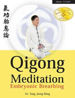 Qigong Meditation: Embryonic Breathing
