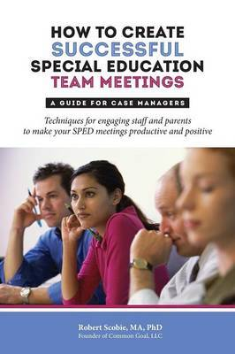 How to Create Successful Special Education Team Meetings: A Guide for Case Managers