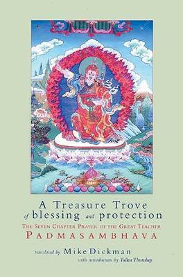 A Treasure Trove of Blessing and Protection: The Seven Chapter Prayer of the Great Teacher Padmasambhava