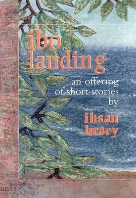 Ibo Landing: An Offering of Short Stories