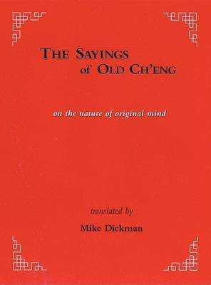 The Sayings of Old Ch'eng: On the Nature of Original Mind