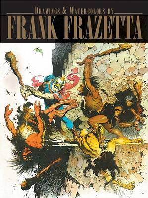 Drawings and Watercolours of Frank Frazetta