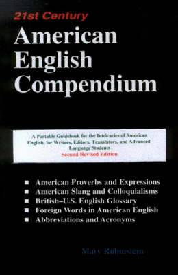 21st Century American English Compendium: A Portable Guidebook for Translators, Interpreters, Writers, Editors and Advanced Language Students