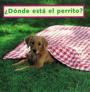 Where's the Puppy? (Spanish): Donde Esta El Perrito?