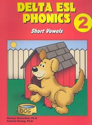 Delta ESL Phonics 2: Short Vowels
