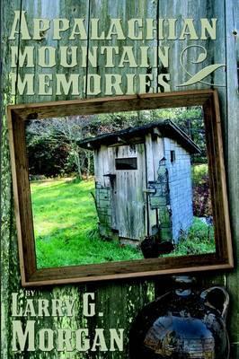 Appalachian Mountain Memories: Hilarious, But True!