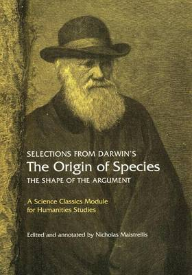Selections from Darwin's the Origin of Species: The Shape of the Argument