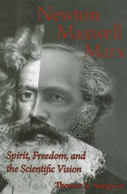 Newton, Maxwell, Marx: Spirit, Freedom, and the Scientific Vision