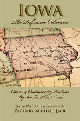 Iowa: The Definitive Collection: Classic & Contemporary Readings
