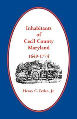 Inhabitants of Cecil County, 1649-1774