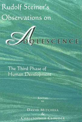 Rudolf Steiner's Observations on Adolescence: The Third Phase of Human Development