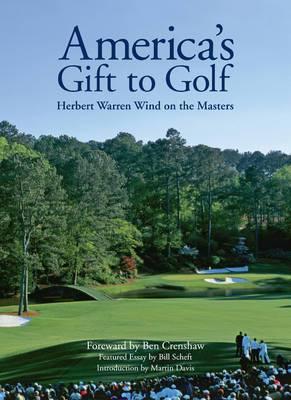 America's Gift to Golf: Herbert Warren Wind on the Masters