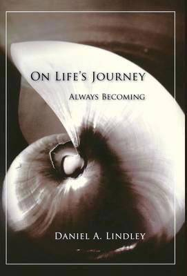 On Life's Journey: Always Becoming