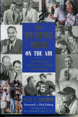 The Fighting Irish on the Air: The History of Notre Dame Football Broadcasting