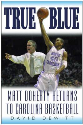 True Blue: Matt Doherty Returns to Carolina Basketball