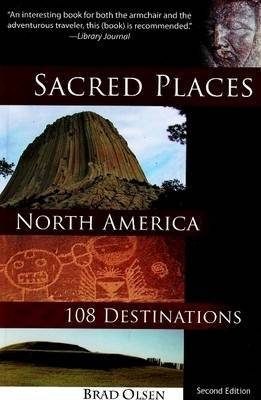 Sacred Places, North America: 108 Destinations