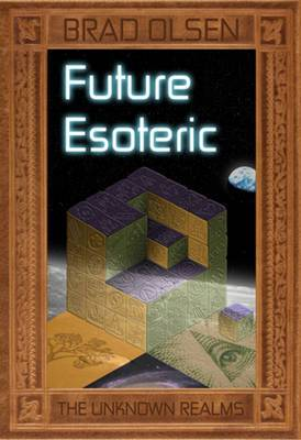 Future Esoteric: The Unseen Realms