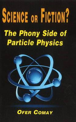 Science or Fiction?: The Phony Side of Particle Physics