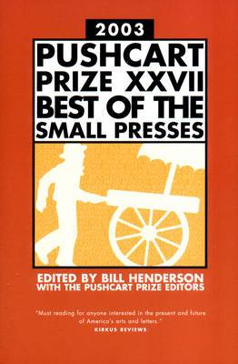 The Pushcart Prize XXVII: Best of the Small Presses: 2003