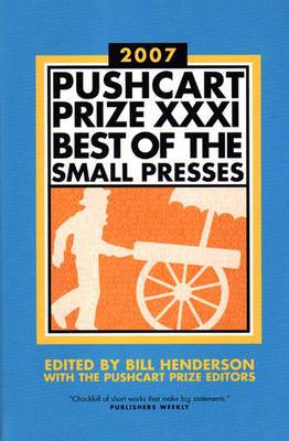 The Pushcart Prize XXXI: Best of the Small Presses: 2007