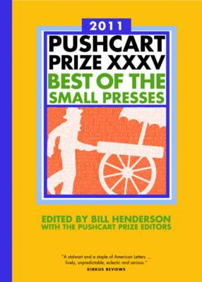 The Pushcart Prize XXXV: Best of the Small Presses: 2011