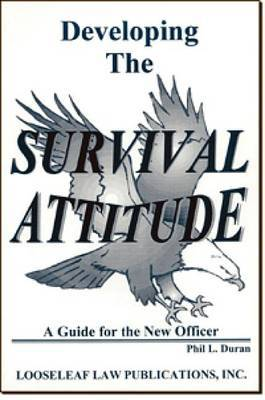 Developing the Survival Attitude: A Guide for the New Officer